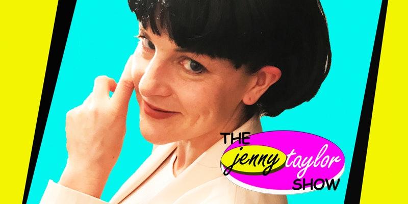The Jenny Taylor Show