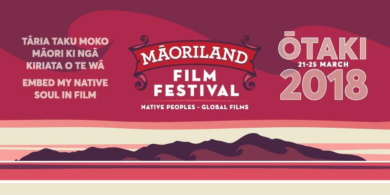 MAORILAND FILM FESTIVAL 2018 | Special Events