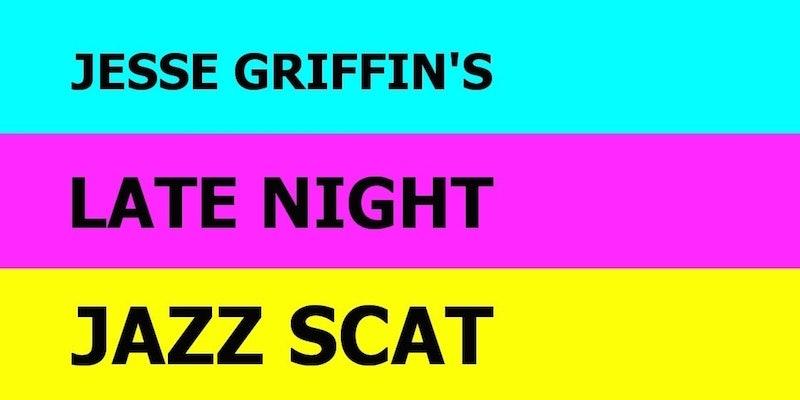Jesse Griffin's Late Nite Jazz Scat