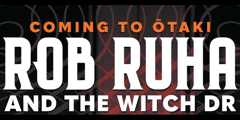 Rob Ruha and The Witch Dr.