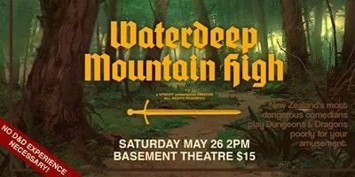 Waterdeep Mountain High
