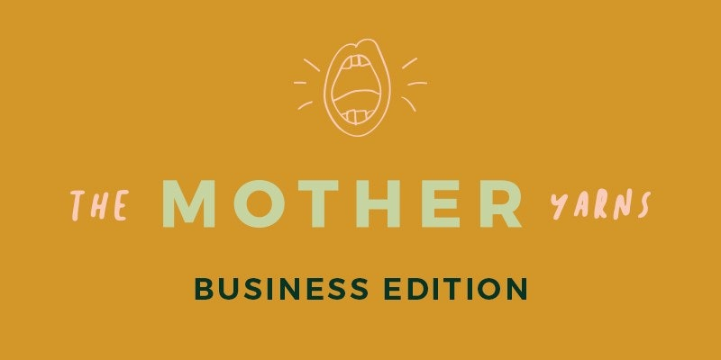 The Mother Yarns Business Edition