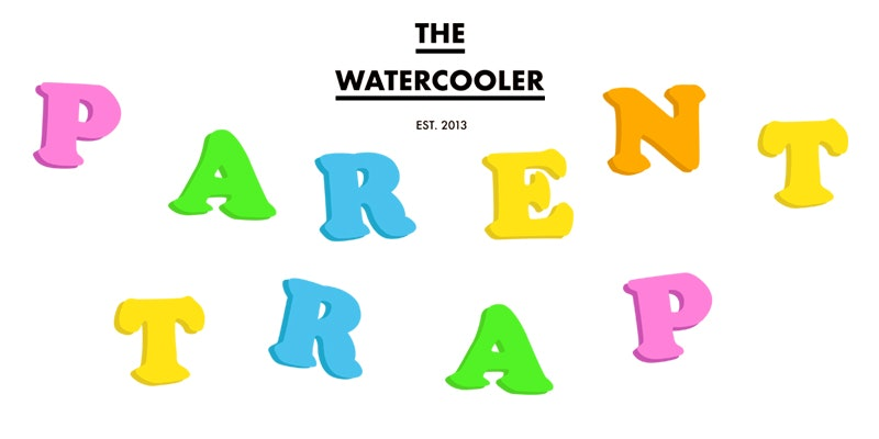 The Watercooler - Issue #49: The Parent Trap