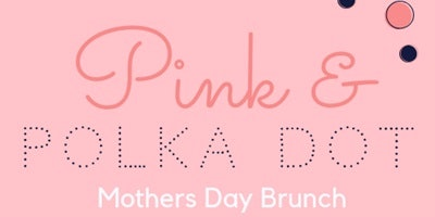 Mothers Day Pink & Polka Dot Brunch