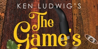 Ken Ludwig's The Game's Afoot or Holmes for the Holidays
