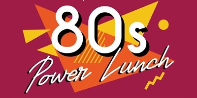 80's Power Lunch