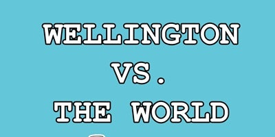 Wellington vs The World