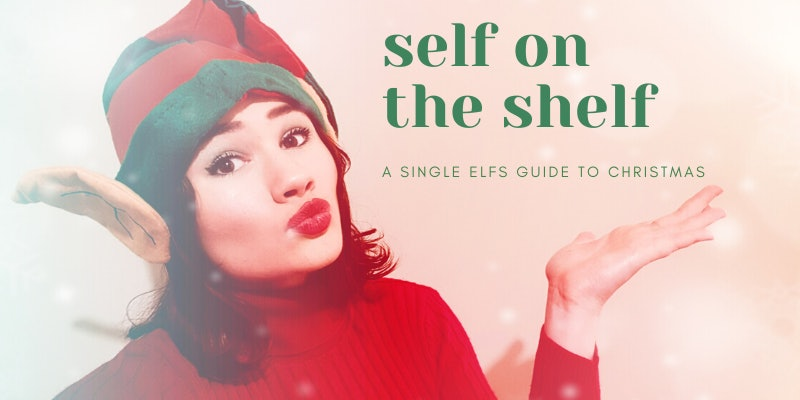 Self On The Shelf: A Single Elf's Guide to Christmas