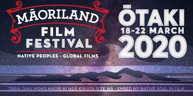 MAORILAND FILM FESTIVAL 2020 | Tikiti ta Koha