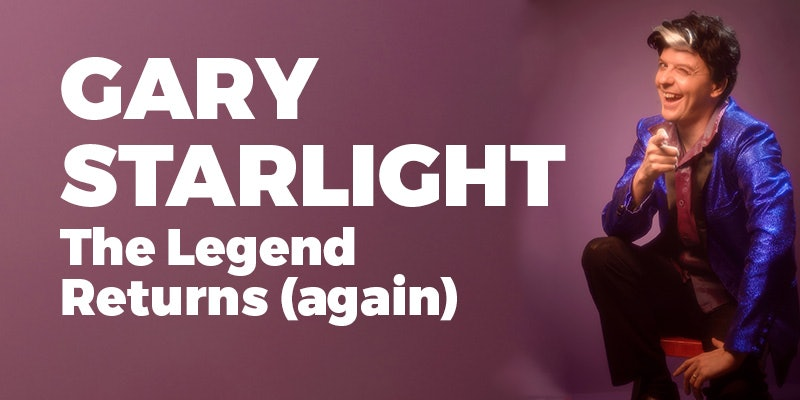 Gary Starlight - the Legend Returns (again)