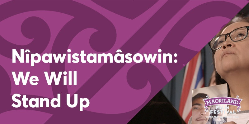Nîpawistamâsowin: We Will Stand Up