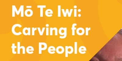 MO TE IWI: Carving for the People