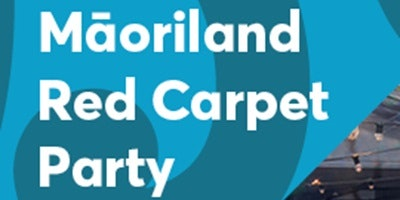 Maoriland Red Carpet Party