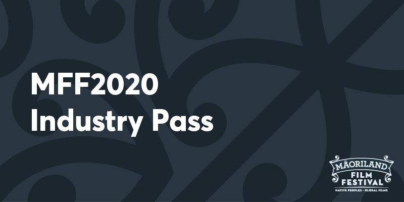 MAORILAND FILM FESTIVAL 2020 Industry Pass