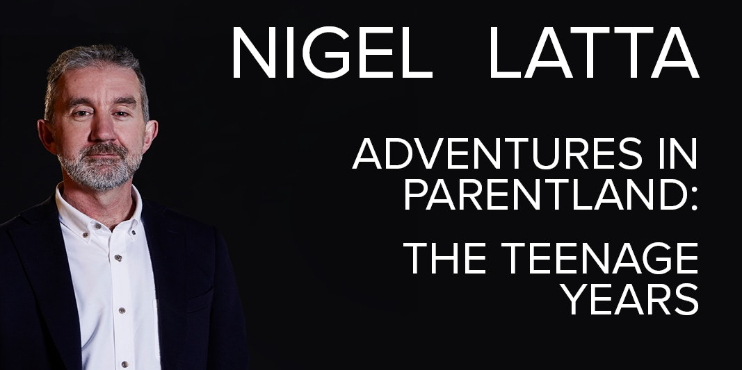 Nigel Latta - Adventures in Parentland: The Teenage Years