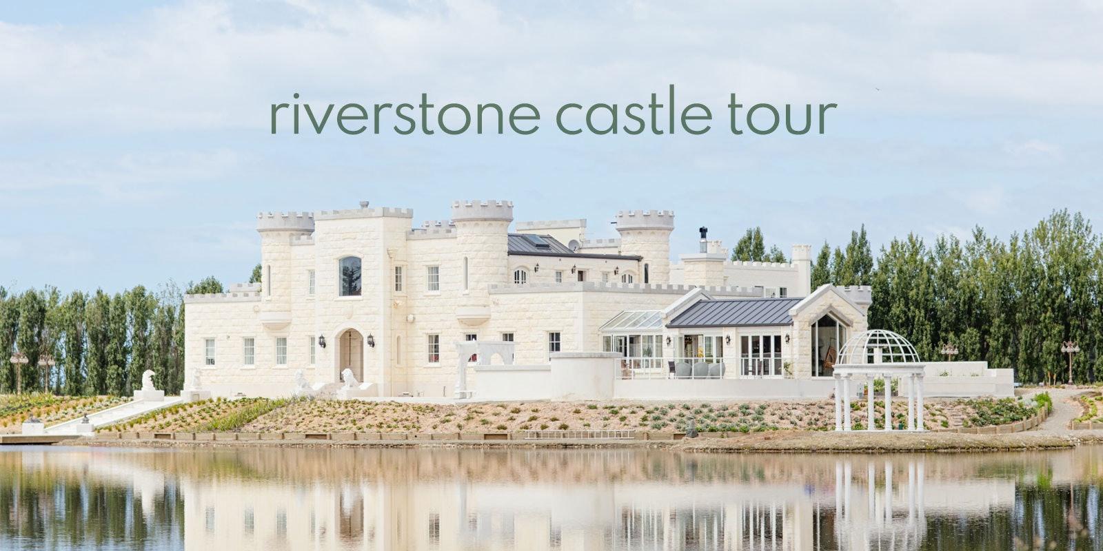 Riverstone Castle Tour
