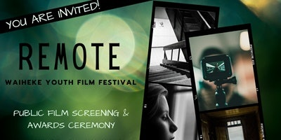 Remote Waiheke Youth Film Festival