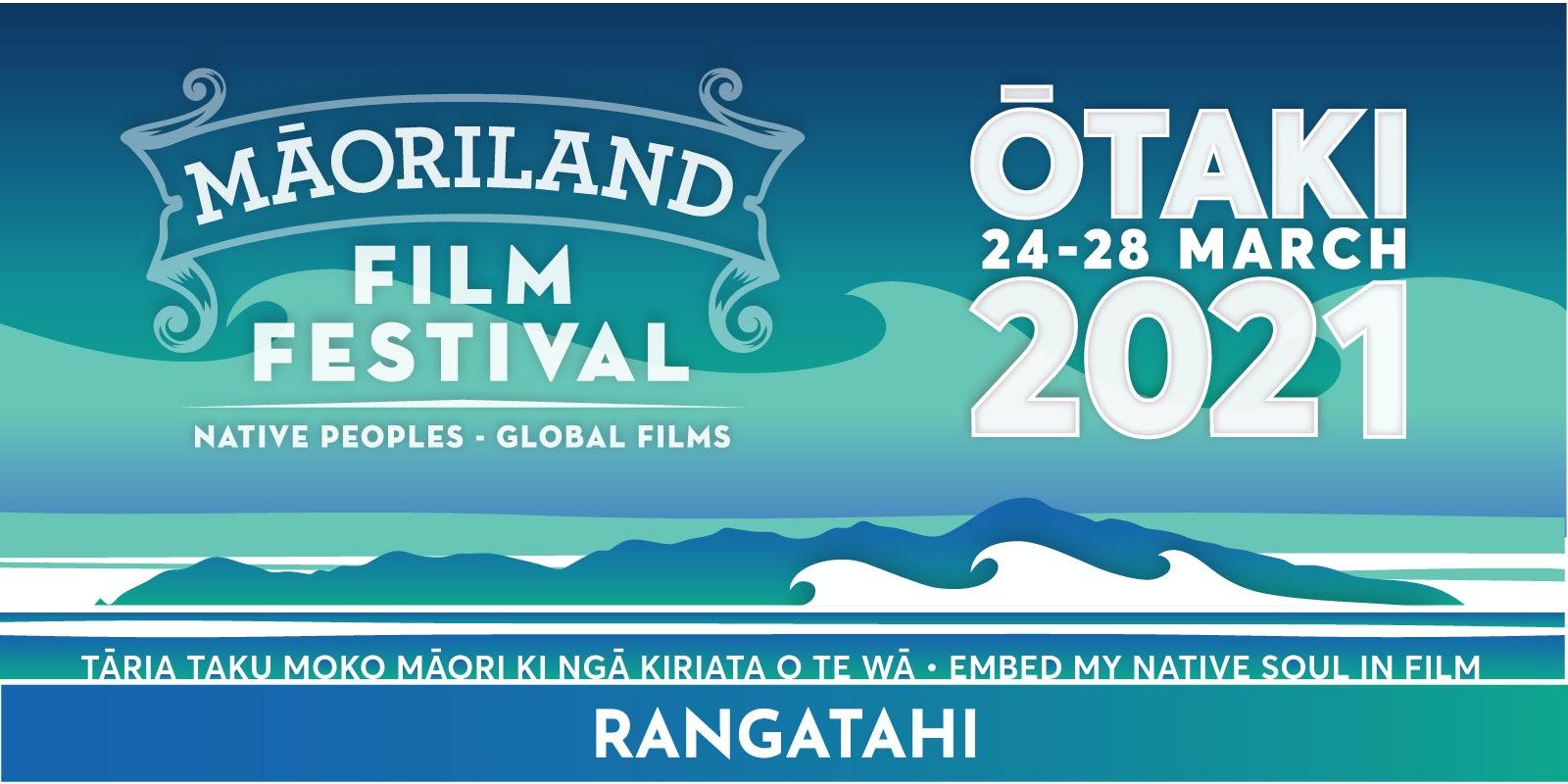 MAORILAND FILM FESTIVAL 2021 | Maoriland Rangatahi Film Festival - Schools