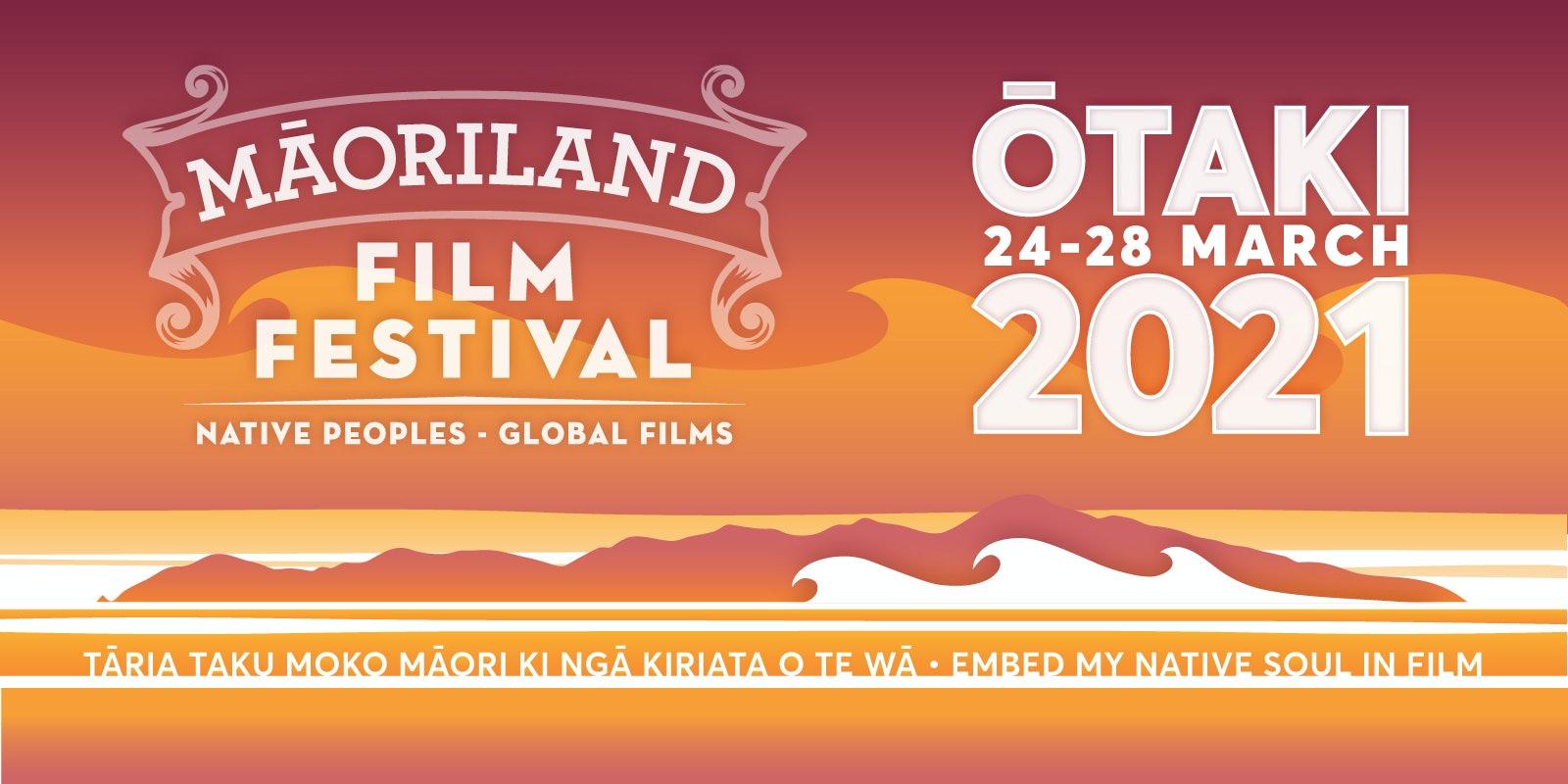 MAORILAND FILM FESTIVAL 2021 Tikiti ta Koha