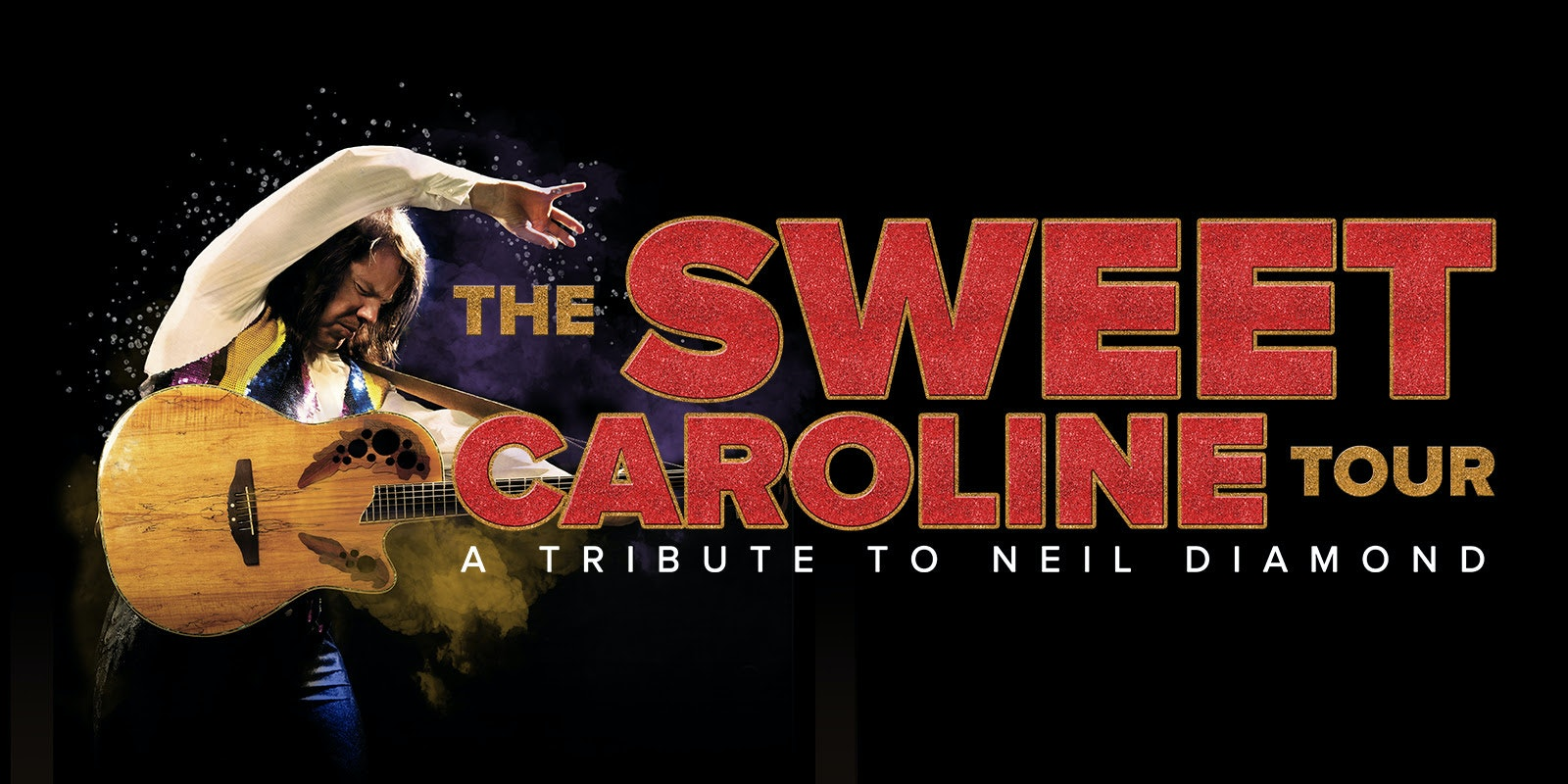 The Sweet Caroline Tour: A Tribute to Neil Diamond
