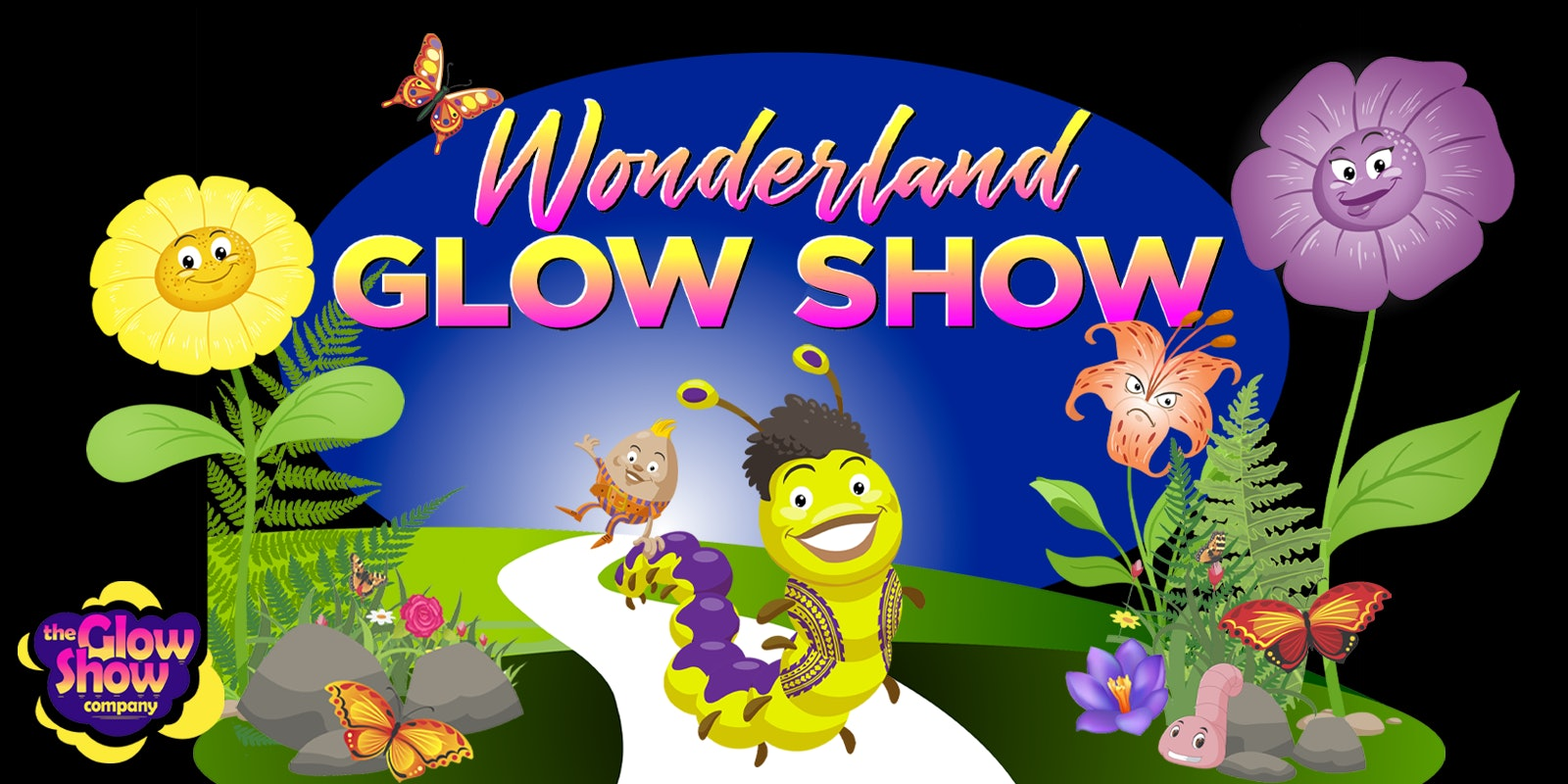 Wonderland Glow Show! (Ages 6 and up)