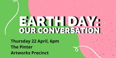 Earth Day: Our Conversation