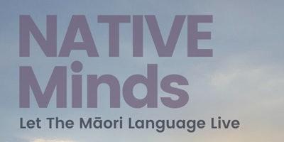 NATIVE Minds: Let The Maori Language Live