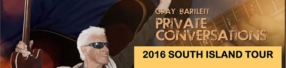 Gray Bartlett Private Conversations 2016 South Island Tour